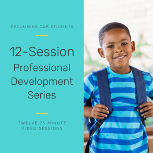 12 session Series - Reclaiming Our Students