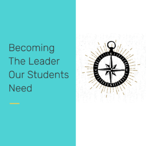 Becoming the leader our students need- reclaiming our students