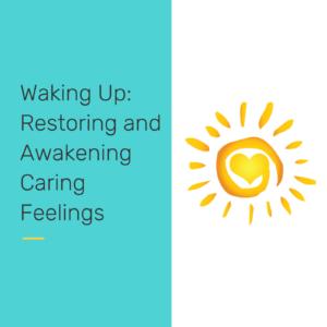 Restoring awakening caring feelings - reclaiming our students