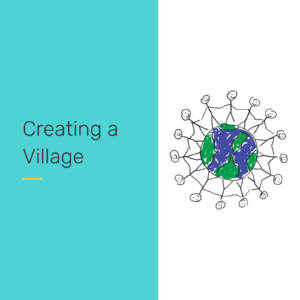creating a village - reclaiming our students